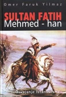Sultan Mehmed Fatih: Osvajanje Istanbula