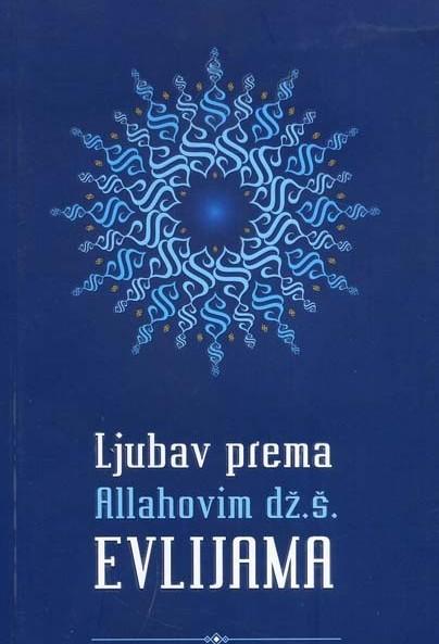 Ljubav prema Allahovim dž.š. Evlijama