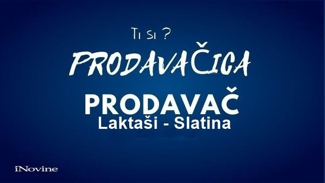Prodavačica / prodavač u kiosku LOKACIJA: Laktaši - Slatina (2 m/ž)